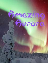 aurora lights over snowy mountain scene with text amazing aurora